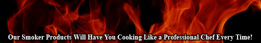 SmokinTex products will have you cooking like a professional chef every time!